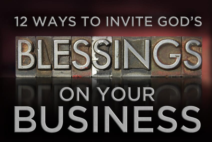 12 Ways to Invite God's Blessing on Your Business